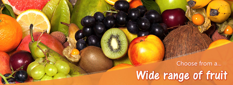 Wide range of fruit